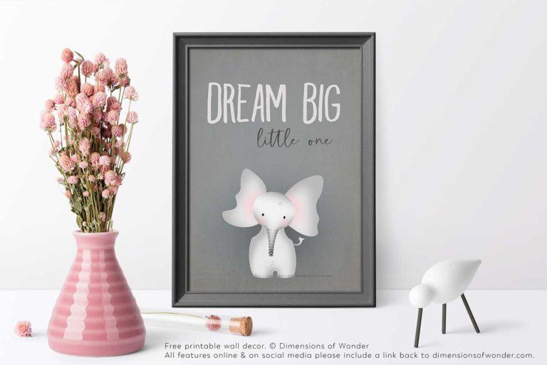 free printable art by dimensions of wonder dream big little one elephant